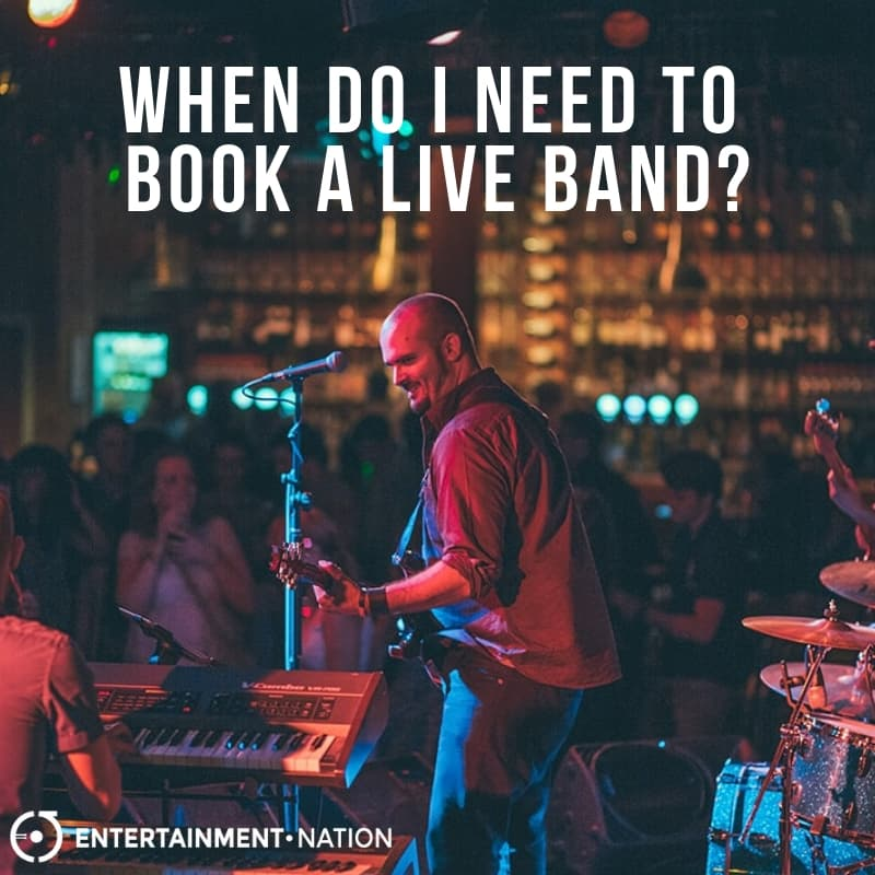 When Do I Need To Book A Live Band