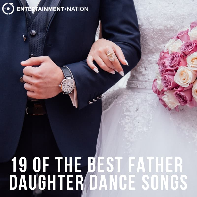 19 OF THE BEST FATHER & DAUGHTER DANCE SONGS