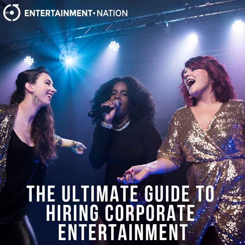 The Ultimate Guide To Hiring Corporate Entertainment