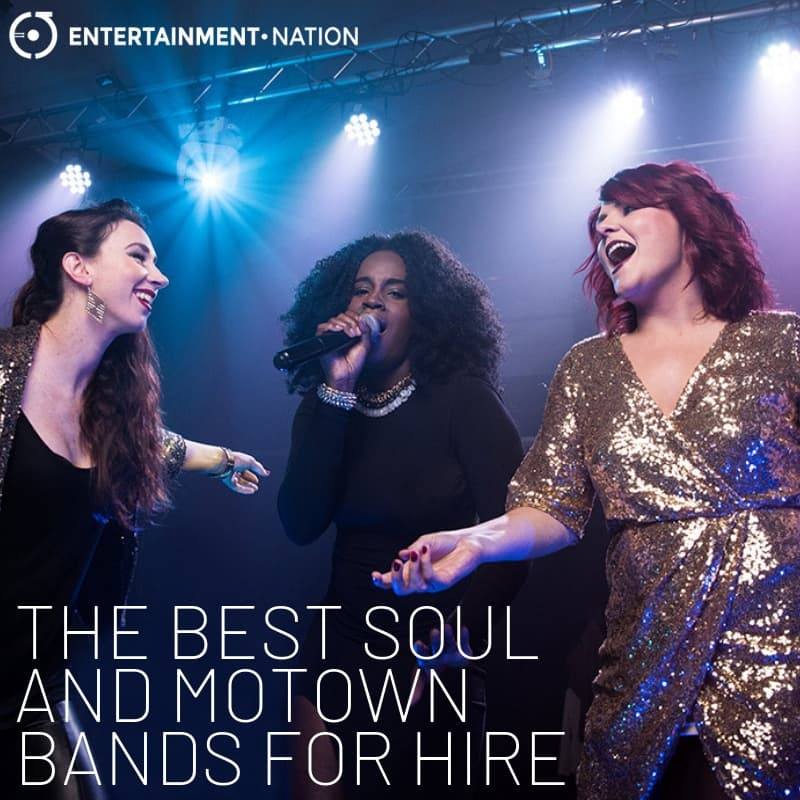 The Best Soul And Motown Bands For Hire 2019 Entertainment Nation