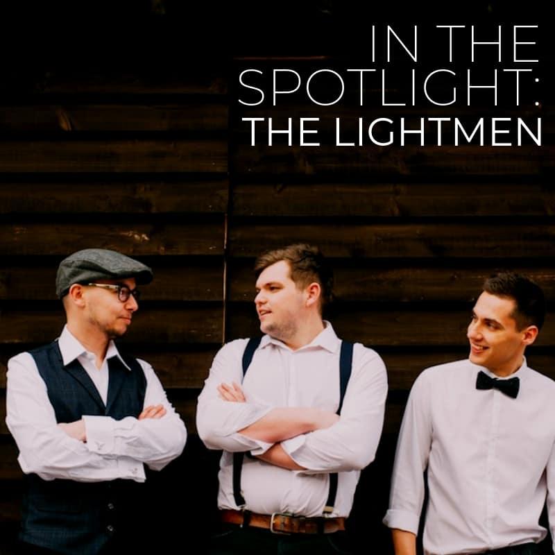 The Lightmen In The Spotlight
