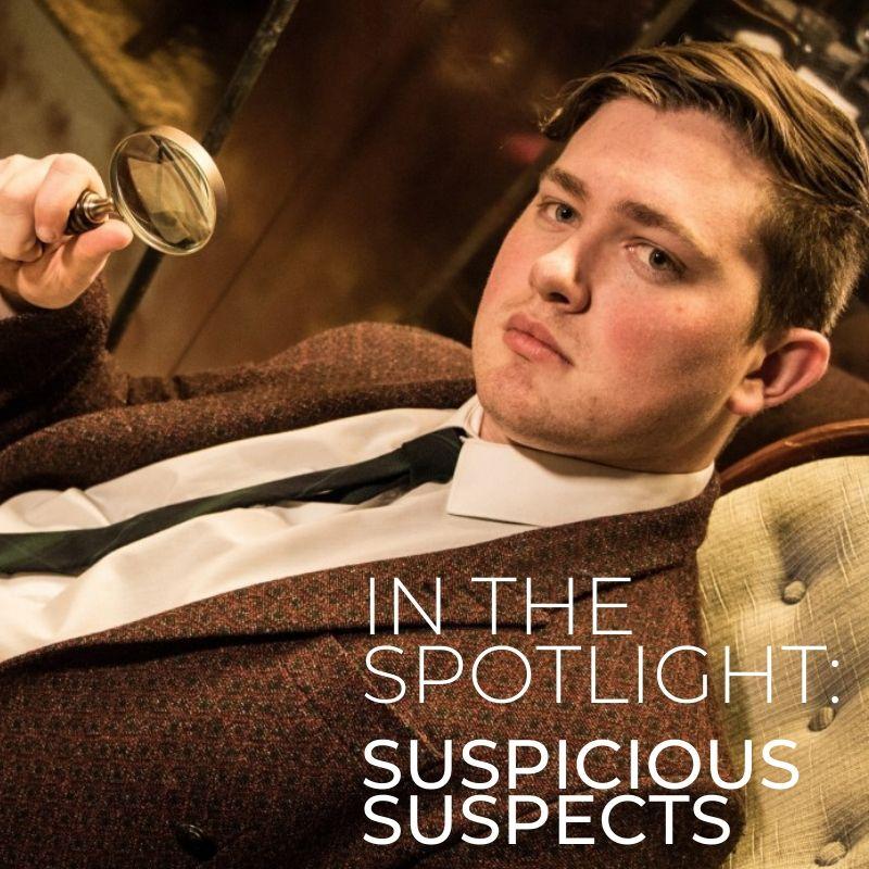 The Suspicious Suspects In The Spotlight
